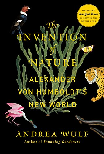 The Invention Of Nature. Alexander Von Humboldt's New World por Andrea Wulf
