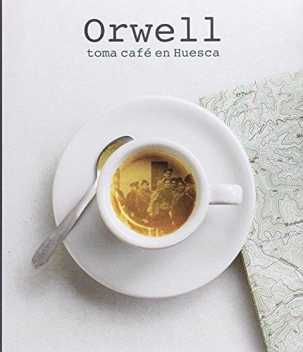 Orwell toma café en Huesca