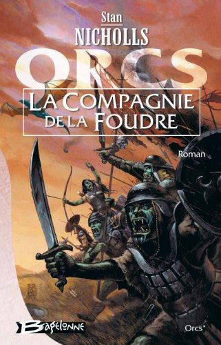 Orcs, tome 1 : La Compagnie de la Foudre par Stan Nicholls