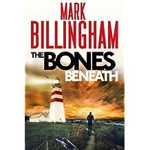 The Bones Beneath (Tom Thorne Novels Book 12)