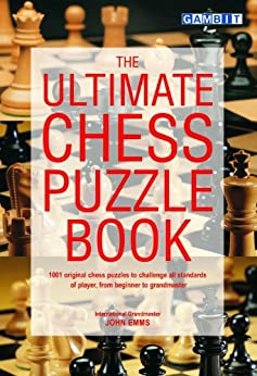 The Ultimate Chess Puzzle Book (English Edition) par [Emms, John]