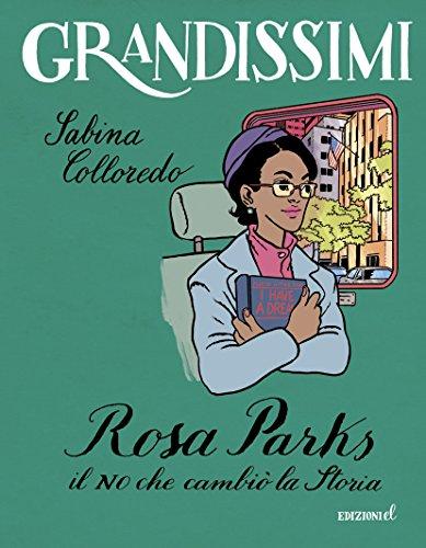 Rosa Parks. Il no che cambi la storia