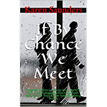 If By Chance We Meet: A beautiful romance...alovely story...perfectly told. I'm still struggling to catch my breath. Mari Carr, NY Times & USA Today Bestselling Author (English Edition)