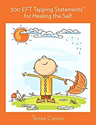 300 EFT Tapping Statements for Healing the Self (English Edition)