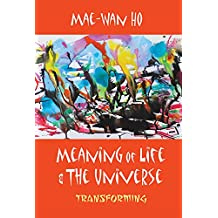 Meaning of Life and the Universe:Transforming