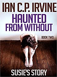 Susie's Story  (Haunted From Without - Book Two)  : A Mystery & Detective Paranormal Action & Adventure Medical Thriller Conspiracy (English Edition)