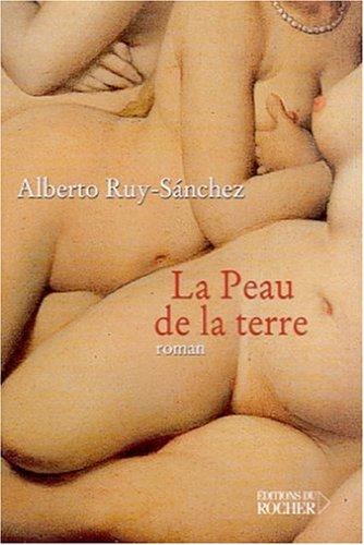 La Peau de la terre par Alberto Ruy-Sánchez