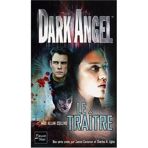 Dark Angel, tome 2 : Le Traître