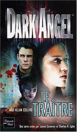 Dark Angel, tome 2 : Le Traître par Max-Allan Collins