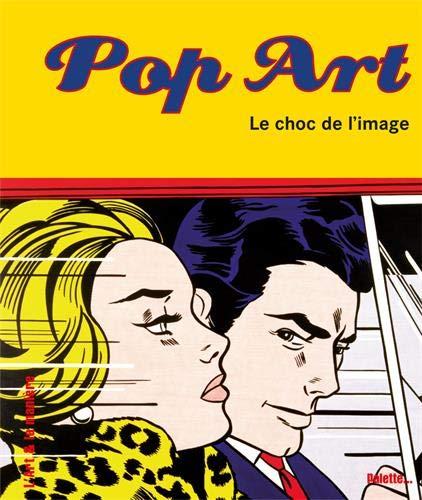 Pop Art : Le choc de l'image par Christian Demilly