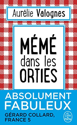 Mémé dans les orties par Aurélie Valognes