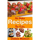 No Bake Recipes for Kids (Cooking with Kids Series Book 6) (English Edition)