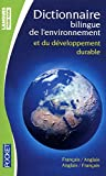 Dictionnaire de l'environnement et du développement durable : Bilingue anglais-français français-anglais