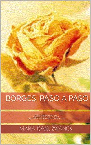 Borges, paso a paso por María Isabel Zwanck