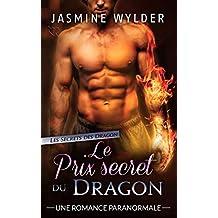 Le Prix secret du Dragon: Une Romance Paranormale (Les Secrets des Dragons t. 3)