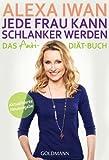 Jede Frau kann schlanker werden: Das Anti-Diät-Buch - Aktualisierte Ausgabe (German Edition)