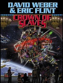 Crown of Slaves (Crown of Slaves, - Honor Harrington universe Book 1) (English Edition) par [Weber, David, Flint, Eric]