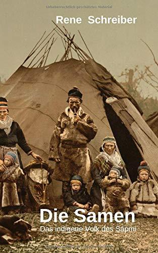 Die Samen: Das indigene Volk des Sápmi