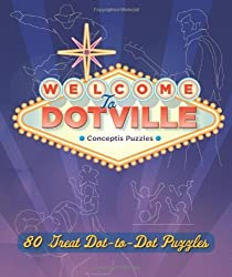 Welcome to Dotville: 80 Great Dot-to-Dot Puzzles by Conceptis Puzzles (2012-05-01)
