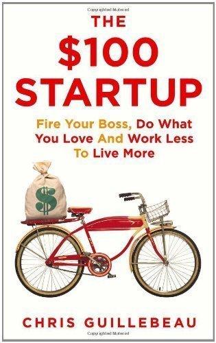 100 Start Up by Chris Guillebeau [2012]