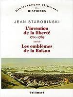 L'invention de la liberté 1700-1789 suivi de - 1789 Les emblèmes de la raison de Jean Starobinski