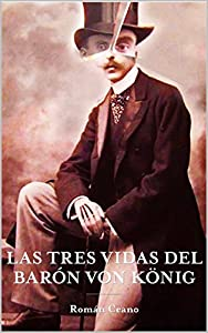 tienda espia barcelona: LAS TRES VIDAS DEL BARON VON KOENIG: De tahúr en la Belle Epoque a espía contra ...