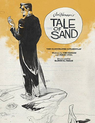 Jim Henson's Tale of Sand: The Illustrated Screenplay