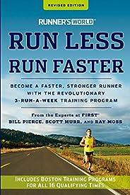 Runner's World Run Less, Run Faster: Become a Faster, Stronger Runner with the Revolutionary 3-Run-a-Week