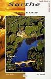 Tourisme et culture : Sarthe, 52 balades à pied, à vélo, en voiture, à cheval, en bateau