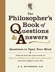 The Philosopher's Book of Questions and Answers: Questions To Open Your Mind