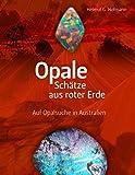 Opale - Schätze aus roter Erde: Auf Opalsuche in Australien