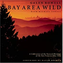 Bay Area Wild: A Celebration of the Natural Heritage of the San Francisco Bay Area (Sierra Club Books Publication)