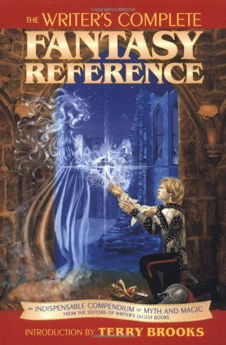 The Writer's Complete Fantasy Reference Published by Walking Stick Press (2001)