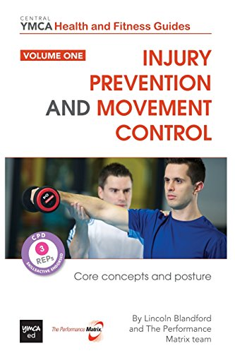 Injury Prevention and Movement Control: Core Concepts and Posture: Volume 1
