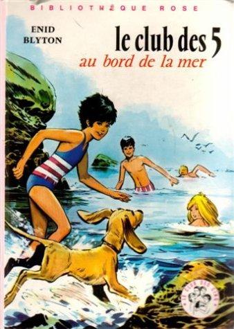 Le club des 5 au bord de la mer : Le club des cinq au bord de la mer : Collection : Bibliothèque rose cartonnée & illustrée