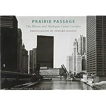 Prairie Passage: The Illinois and Michigan Canal Corridor