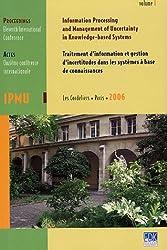 IPMU 2006, Traitement d'information et gestion d'incertitudes dans les systèmes à base de connaissances en 3 volumes : Onzième conférence internationale, Edition en anglais