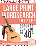 Large Print Wordsearches Puzzles Popular Songs of the 40s: Giant Print Word Searches for Adults & Seniors