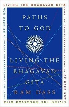 Paths to God: Living the Bhagavad Gita by [Dass, Ram]