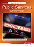 BTEC First Public Services Student Book (BTEC First Public Services (Uniformed))