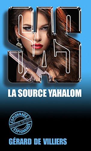 SAS 134 La source Yahalom par Gérard de Villiers