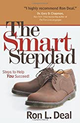 [(The Smart Stepdad: Steps to Help You Succeed)] [ By (author) Ron L. Deal ] [June, 2011]