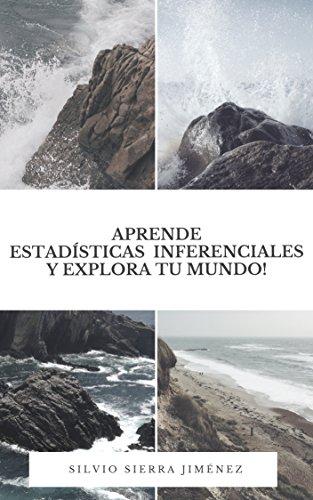 Aprende estadísticas inferenciales y explora tu mundo!: recolección y análisis de datos obtenidos de muestras