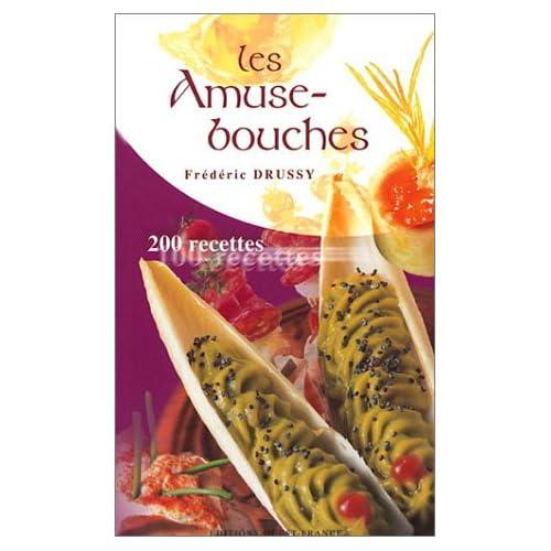 Les Amuse-bouches : 200 recettes