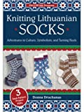 Front cover for the book Knitting Lithuanian Socks by Donna Druchunas
