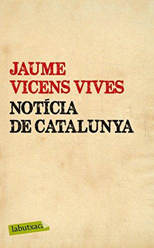 Descargar Libro Notícia De Catalunya (LB) de Jaume Vicens Vives