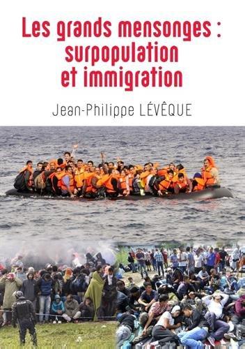 Les grands mensonges: surpopulation et immigration