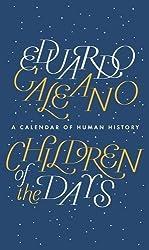 Children of the Days: A Calendar of Human History by Eduardo Galeano (2013-04-30)