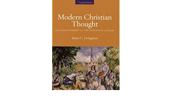 Modern Christian Thought: The Enlightment And the Nineteenth Century