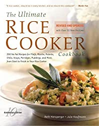 The Ultimate Rice Cooker Cookbook: 250 No-Fail Recipes for Pilafs, Risottos, Polenta, Chilis, Soups, Porridges, Puddings, and More, from Start to Finish in Your Rice Cooker by Beth Hensperger (2012-01-17)